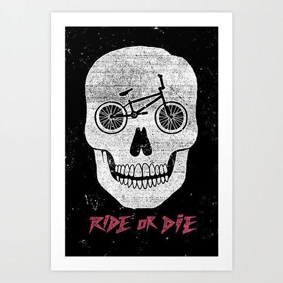 Ride Or Die Art Print