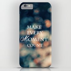 Make Every Moment Count iPhone 6 Plus Slim Case