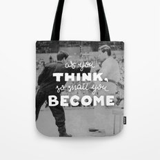Bruce Says: As you Think Tote Bag