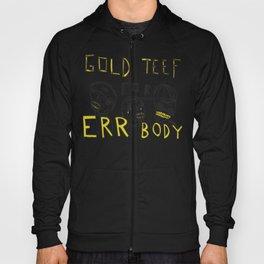 Gold Teef for Errbody Hoody
