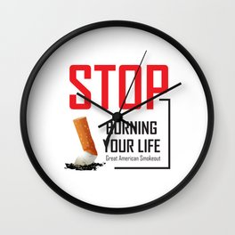 Stop burning your life - Great American Smokeout Wall Clock