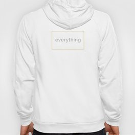 Everything [in Gold] Hoody