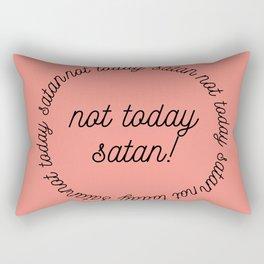 not today satan Rectangular Pillow