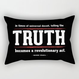 Telling the Truth is a Revolutionary Act Rectangular Pillow