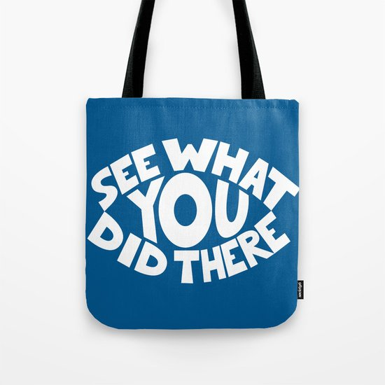 Eye See What You Did Tote Bag