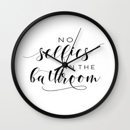 Bathroom Wall Decor Printable, Bathroom Rules Sign, No Selfies in the Bathroom, Prints Bathroom Wall Clock
