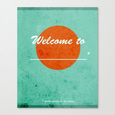 Welcome to _________ Canvas Print
