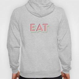 EAT EAT EAT Hoody