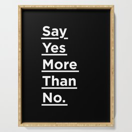 Say Yes More Than No black-white typographic poster design modern home decor canvas wall art Serving Tray