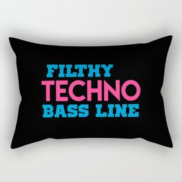 Filthy techno bass line quote Rectangular Pillow