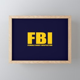 FBI female body inspector funny classic quote Framed Mini Art Print