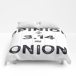 Pi day Opinon / Pi = Onion Math Joke Comforters