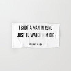 I shot a man in reno Hand & Bath Towel