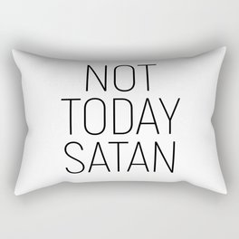 Not Today Satan #minimalism #quotes Rectangular Pillow
