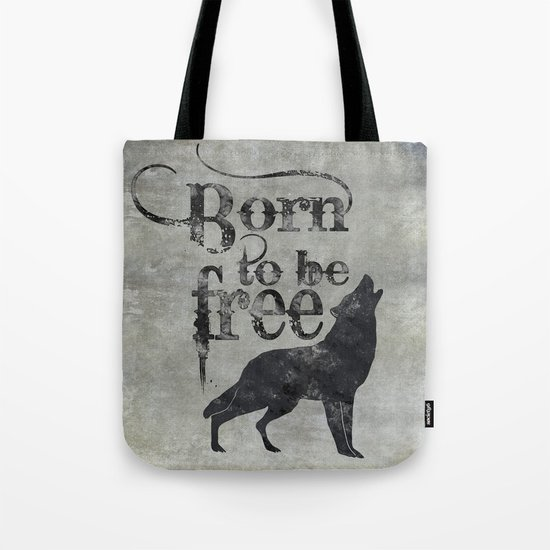Born to be free wolf illustration Tote Bag