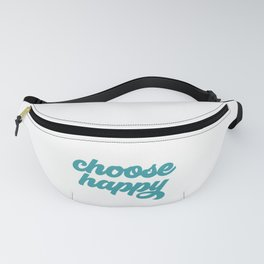 Choose Happy, Be Happy, Happiness Art Fanny Pack