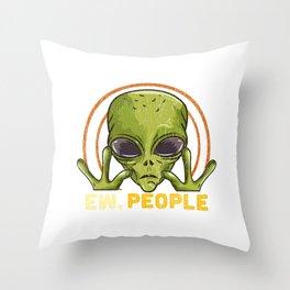 Ew People - Ufo Alien Gift Throw Pillow