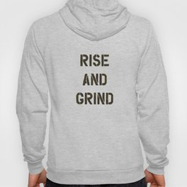 Rise and Grind black-white yellow typography poster bedroom wall home decor Hoody