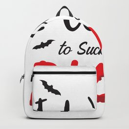 I want to suck you Blood Backpack