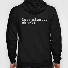 Love always, charlie. (Version 1, in white) Hoody