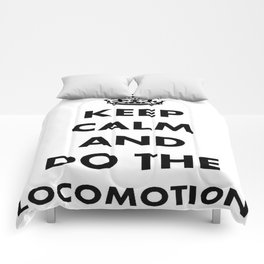 Keep Calm and Do The Locomotion Comforters