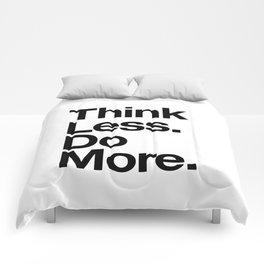 Think Less Do More inspirational wall art black and white typography poster design home decor Comforters