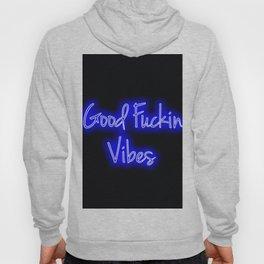 Good Fuckin Vibes Hoody