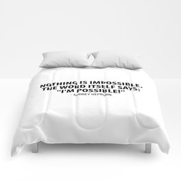 Nothing is impossible, the word itself says 'I'm possible'! - Audrey Hepburn Comforters