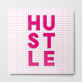 Hustle pink and white inspirational typography poster bedroom wall home decor Metal Print
