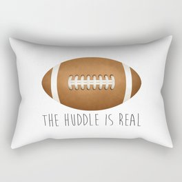 The Huddle Is Real Rectangular Pillow