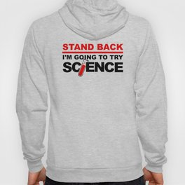 Stand Back, I'm Going To Try Science Hoody