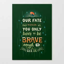 Would you change your fate? Canvas Print
