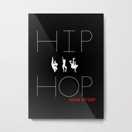 Hip Hop Non-Stop Funny Text Art And Dancint People Metal Print