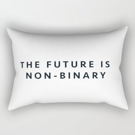 The Future Is Non-Binary Rectangular Pillow