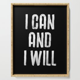 I CAN AND I WILL hand lettered motivational typography in black and white home wall decor Serving Tray