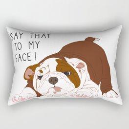 Say That to my Face Rectangular Pillow
