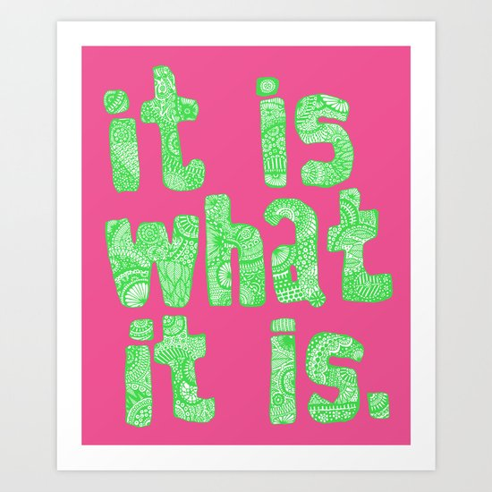 What It Is Pink Art Print