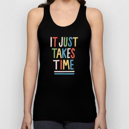 It Just Takes Time Unisex Tank Top