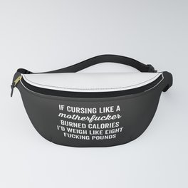 Cursing Like A Motherfucker Funny Quote Fanny Pack