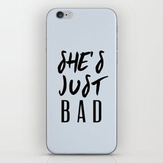 SHE'S JUST BAD iPhone & iPod Skin