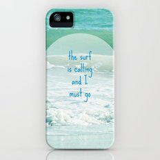 The Surf is Calling and I Must Go iPhone (5, 5s) Slim Case