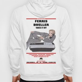 Ferris Bueller Takes It Off Hoody