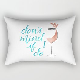 Don't Mind if I do - Rosé Rectangular Pillow