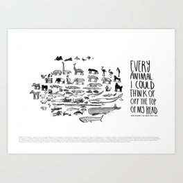 Every Animal I Could Think Of Off The Top Of My Head Art Print