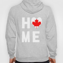 Canada Is My Home T-Shirt Hoody