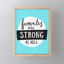 Females Are Strong As Hell Blue Framed Mini Art Print
