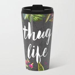 Thug Life Travel Mug