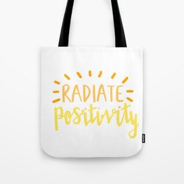 radiate positivity Tote Bag
