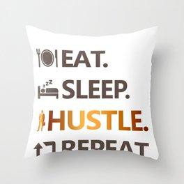 Eat. Sleep. Hustle. Repeat  Throw Pillow