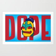 Dope Art Print